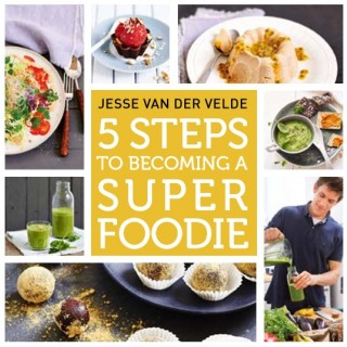 5 Steps To Becoming A Superfoodie