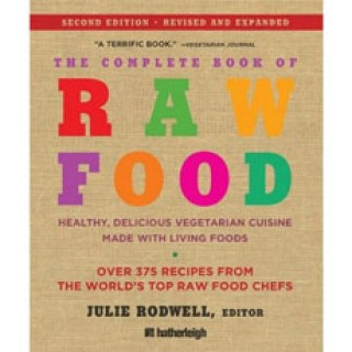 The Complete Book of Raw Food by various
